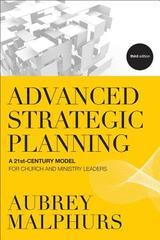 Advanced Strategic Planning: A 21st-Century Model for Church and Ministry L