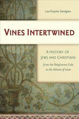 Vines Intertwined: A History of Jews and Christians from the Babylonian Exi