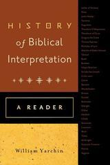 History of Biblical Interpretation: A Reader