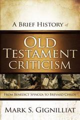 Brief History of Old Testament Criticism: From Benedict Spinoza to Brevar
