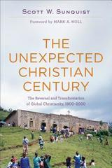Unexpected Christian Century: The Reversal and Transformation of Global