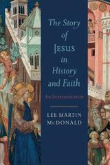 Story of Jesus in History and Faith, The: An Introduction