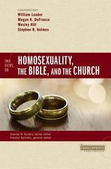 Two Views on Homosexuality, the Bible, and the Church (Counterpoints: Bible