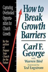 How to Break Growth Barriers: Capturing Overlooked Opportunities for Church