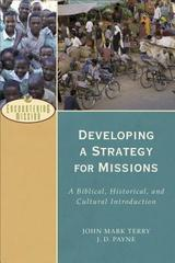 Developing a Strategy for Missions: A Biblical, Historical, and Cultural In