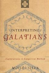 Interpreting Galatians : Explorations in Exegetical Method