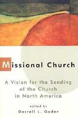 Missional Church: A Vision for the Sending of the Church in North America (