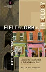 Fieldwork in Theology: Exploring the Social Context of God's Work in the Wo