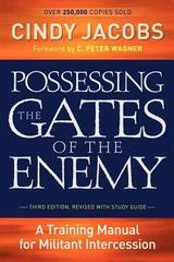 Possessing the Gates of the Enemy: A Training Manual for Militant Intercess