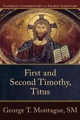 First and Second Timothy, Titus - Catholic Commentary on Sacred Scripture