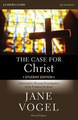 CASE FOR CHRIST STUDENT EDITION LEADER'S GUIDE