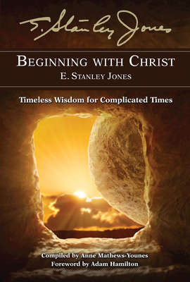 Beginning with Christ: Timeless Wisdom for Complicated Times