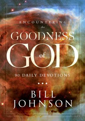 Encountering the Goodness of God: 180 Daily Devotions