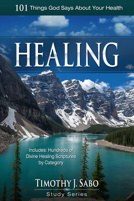 Healing: 101 Things God Says about Your Health