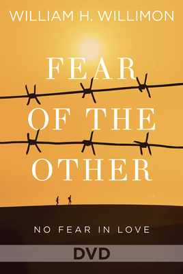 Fear of the Other DVD: No Fear in Love