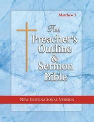 Preacher's Outline & Sermon Bible-NIV-Matthew 2: Chapters 16-28