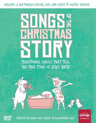 Songs of the Christmas Story: Traditional Carols That Tell the True Story of Jesus' Birth [With CD (Audio)]