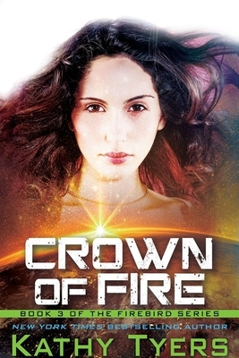 Crown of Fire (Firebird Series #3): Firebird Series Book 3