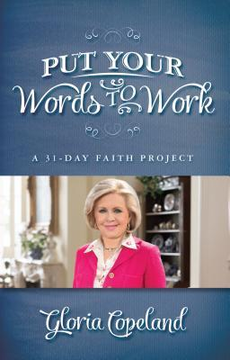 Put Your Words to Work: A 31-Day Faith Project