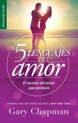 5 Lenguajes de Amor, Los Revisado 5 Love Languages: Revised Fav: El Secreto del Amor Que Perdura