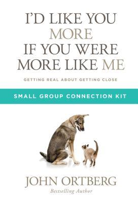 I'd Like You More If You Were More Like Me Small Group Connection Kit: Getting Real about Getting Close