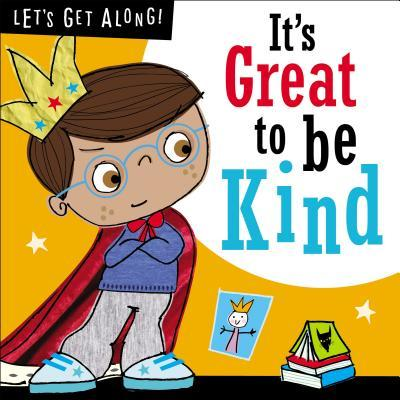 Let's Get Along: It's Great to Be Kind