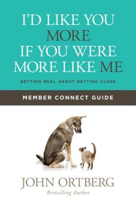 I'd Like You More If You Were More Like Me Member Connect Guide: Getting Real about Getting Close