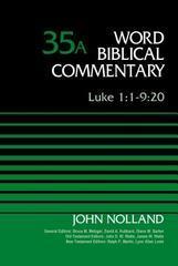 LUKE 1:1-9:20 WBC VOL 35A