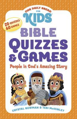Our Daily Bread for Kids: Bible Quizzes & Games: People in God's Amazing Story
