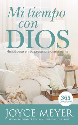 Mi Tiempo Con Dios: Renuevese En Su Presencia Diariamente