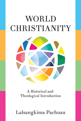 World Christianity: A Historical and Theological Introduction