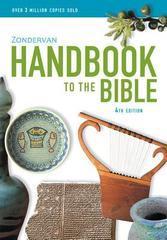 ZONDERVAN HANDBOOK TO THE BIBLE 4TH ED.