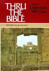 PROVERBS THROUGH MALACHI THRU THE BIBLE VOL. 3