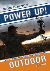 POWER UP!  DEVOTIONAL THOUGHTS FOR SPORTSMEN