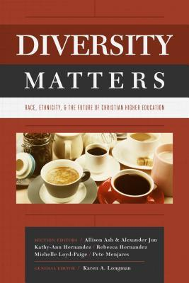 Diversity Matters: Race, Ethnicity, and the Future of Christian Higher Education