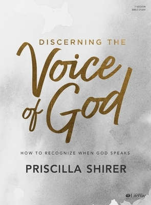 Discerning the Voice of God - Bible Study Book: How to Recognize When God Speaks