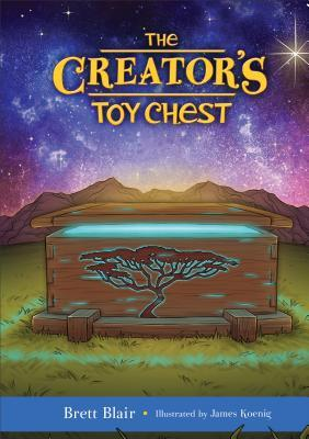 The Creator's Toy Chest: Creation's Story
