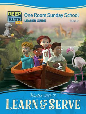 Deep Blue Kids Learn & Serve One Room Sunday School Extra Leader Guide Winter 2017-18: Ages 3-12