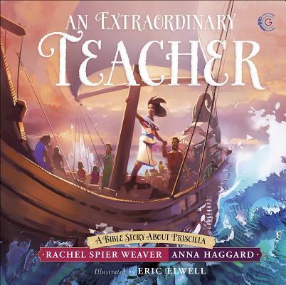 An Extraordinary Teacher: A Bible Story about Priscilla