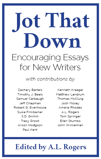 Jot That Down: Encouraging Essays for New Writers