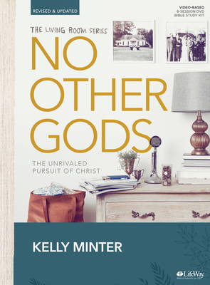No Other Gods - Revised & Updated - Bible Study Book: The Unrivaled Pursuit of Christ