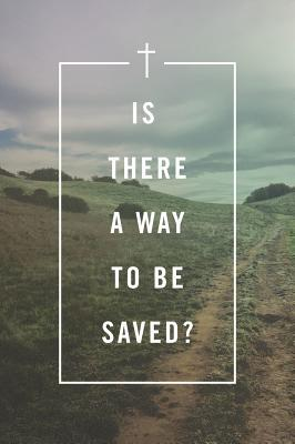 Is There a Way to Be Saved? (Pack of 25)