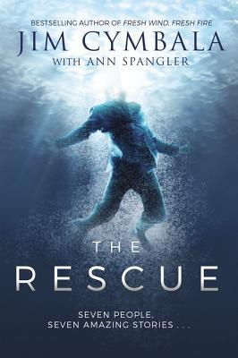 The Rescue: Seven People, Seven Amazing Stories...