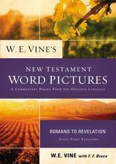 NEW TESTAMENT WORD PICTURES ROMANS TO REVELATION