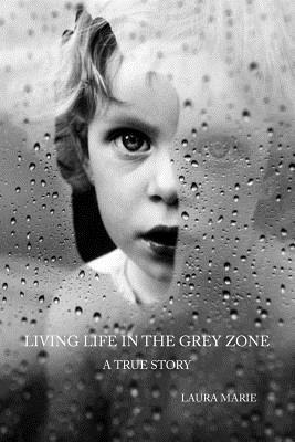 Living Life in the Grey Zone