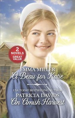 A Beau for Katie and an Amish Harvest: An Anthology
