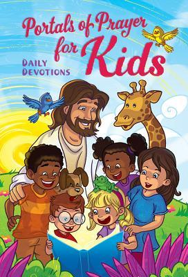 Portals of Prayer for Kids: 365 Daily Devotions