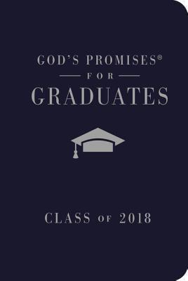 God's Promises for Graduates: Class of 2018 - Navy NKJV: New King James Version
