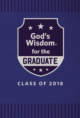 God's Wisdom for the Graduate: Class of 2018 - Blue: New King James Version
