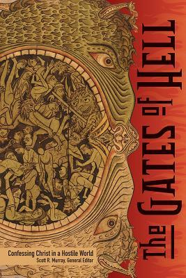 The Gates of Hell: Confessing Christ in a Hostile World